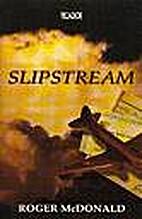 Slipstream by Roger McDonald