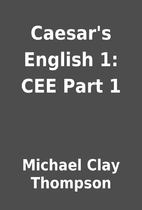 Caesar's English 1: CEE Part 1 by Michael…