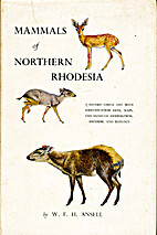 Mammals of Northern Rhodesia; a revised…