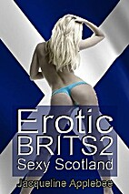 Erotic Brits 2: Sexy Scotland by Jacqueline…
