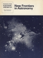 New Frontiers in Astronomy by Owen Gingerich