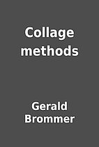 Collage methods by Gerald Brommer