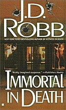 Immortal in Death by J. D. Robb