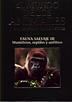 Fauna salvaje III. Mamiferos, reptiles y…