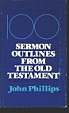 100 Sermon Outlines from the Old Testament…