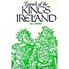 Legends of the Kings of Ireland by Lee J.…