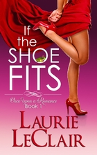 If the Shoe Fits (Once Upon A Romance, #1)…