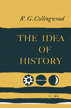 The Idea of History: With Lectures 1926-1928…