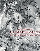 Underdrawings in Renaissance Paintings by…