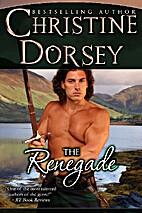 The Renegade (Renegade, Rebel And Rogue, #1)…