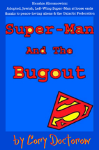 The Super Man and the Bugout by Cory…