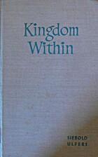 Kingdom within : a novel by Siebold Ulfers