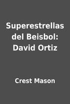 Superestrellas del Beisbol: David Ortiz by…