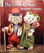 The Little Kittens' Nursery Rhymes [A Rand…