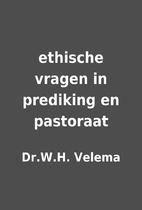 ethische vragen in prediking en pastoraat by…