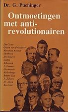 Ontmoetingen met anti-revolutionairen by G.…