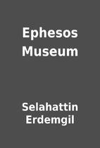 Ephesos Museum by Selahattin Erdemgil