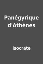 Panégyrique d'Athènes by Isocrate