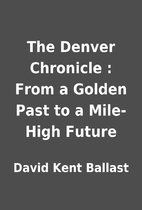 The Denver Chronicle : From a Golden Past to…