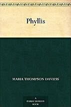 Phyllis by Maria Thompson Daviess