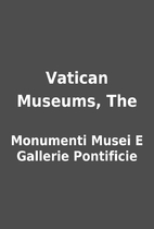 Vatican Museums, The by Monumenti Musei E…