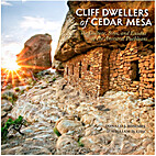Cliff dwellers of Cedar Mesa : the cultures,…