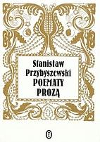 Poematy prozą by Stanisław Przybyszewski