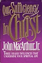 Our Sufficiency in Christ by John MacArthur