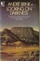Looking on Darkness by André Brink