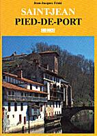 Saint-Jean Pied-de-Port by Jean-Jacques…