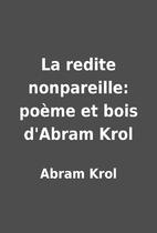 La redite nonpareille: poème et bois…