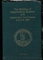 Battles of Appomattox Station and Appomattox…