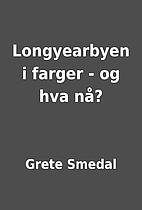 Longyearbyen i farger - og hva nå? by Grete…