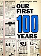 The Birmingham news, our first 100 years by…