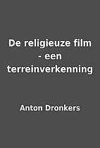 De religieuze film - een terreinverkenning…