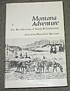 Montana Adventure. The Recollections of…