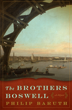 The Brothers Boswell by Philip Baruth