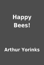 Happy Bees! by Arthur Yorinks