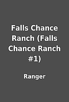 Falls Chance Ranch (Falls Chance Ranch #1)…