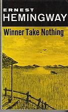 Winner take nothing. by Ernest Hemingway