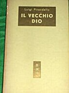 Il vecchio Dio by Luigi Pirandello