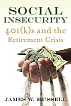 Social Insecurity: 401(k)s and the…
