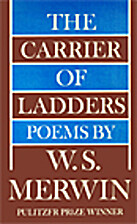 The Carrier of Ladders: Poems by W. S.…