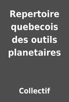 Repertoire quebecois des outils planetaires…