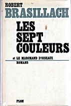 LES SEPT COULEURS ET LE MARCHAND D'OISEAUX.…