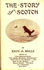 The Story of Scotch by Enos Mills