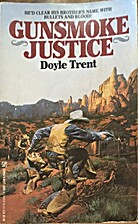 Gunsmoke Justice by Doyle Trent