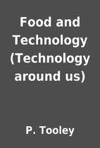 Food and Technology (Technology around us)…