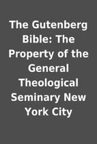 The Gutenberg Bible: The Property of the…