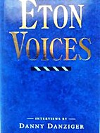 Eton Voices: Interviews by Danny Danziger